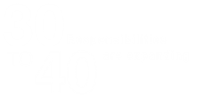 30 to 40 responsibilities are expanding