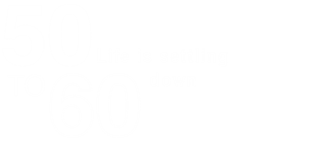 50 to 60 life is settling down