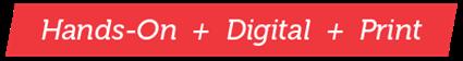 Hands-On + Print + Digital Resources