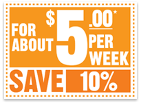 FOR ABOUT $6 A WEEK - SAVE %10