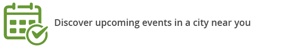 Discover upcoming events in a city near you