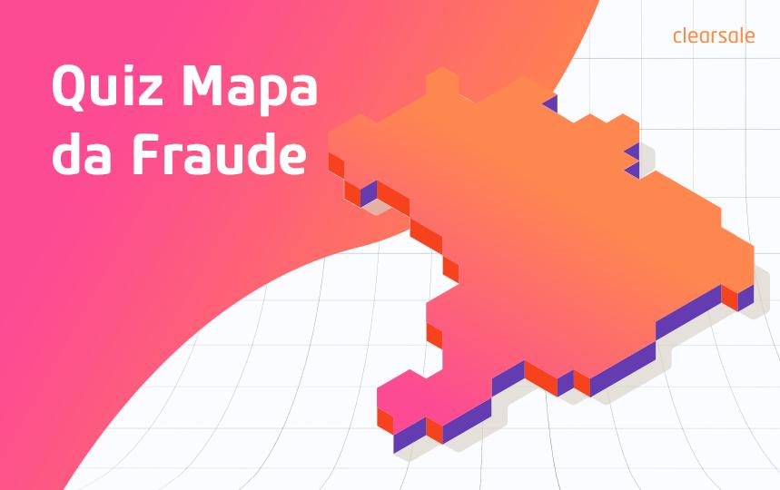 quiz mapa da fraude